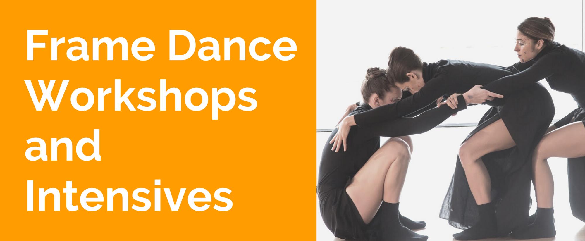Frame Dance Workshops and Intensives